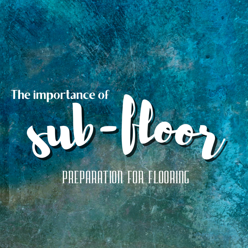 The Importance of Sub-Floor Preparation for Flooring